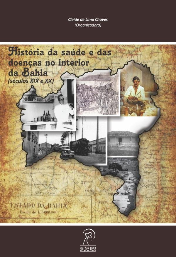 História da saúde e das doenças no interior da Bahia: séculos XIX e XX