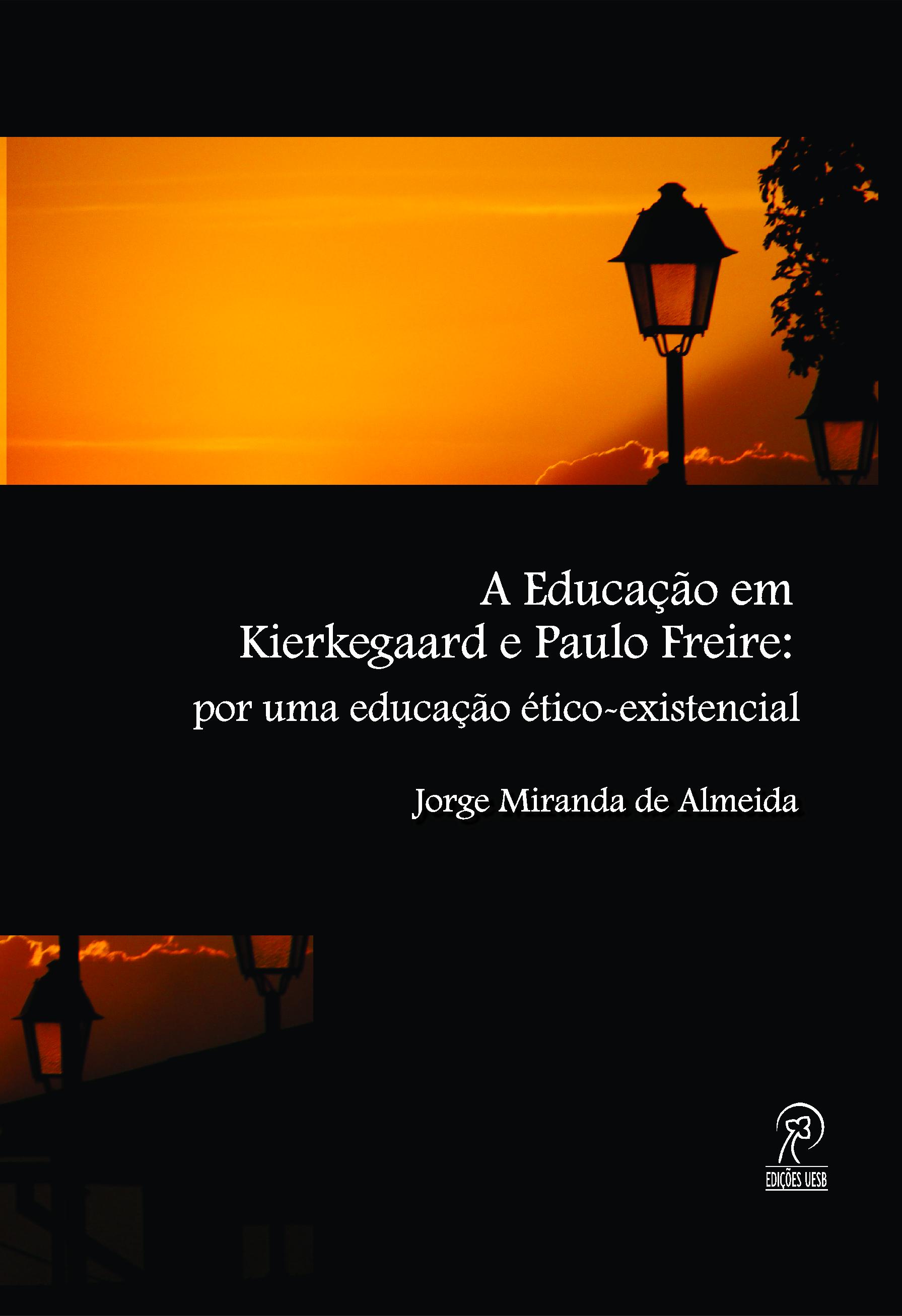 A educação em Kierkegaard e Paulo Freire: por uma educação ético-existencial