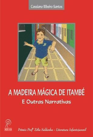 A madeira mágica de Itambé e outras narrativas