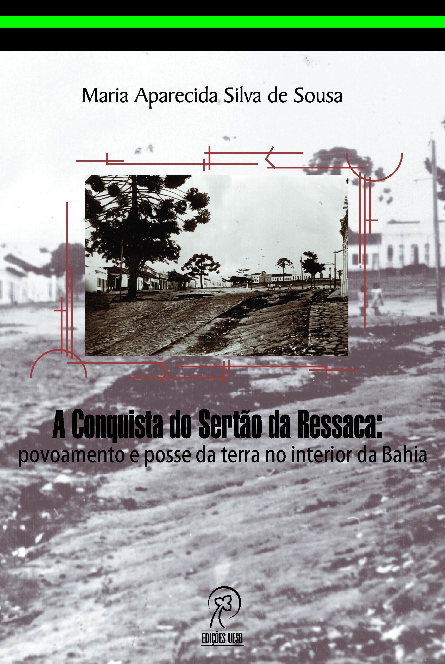 A Conquista do Sertão da Ressaca: povoamento e posse da terra no interior da Bahia