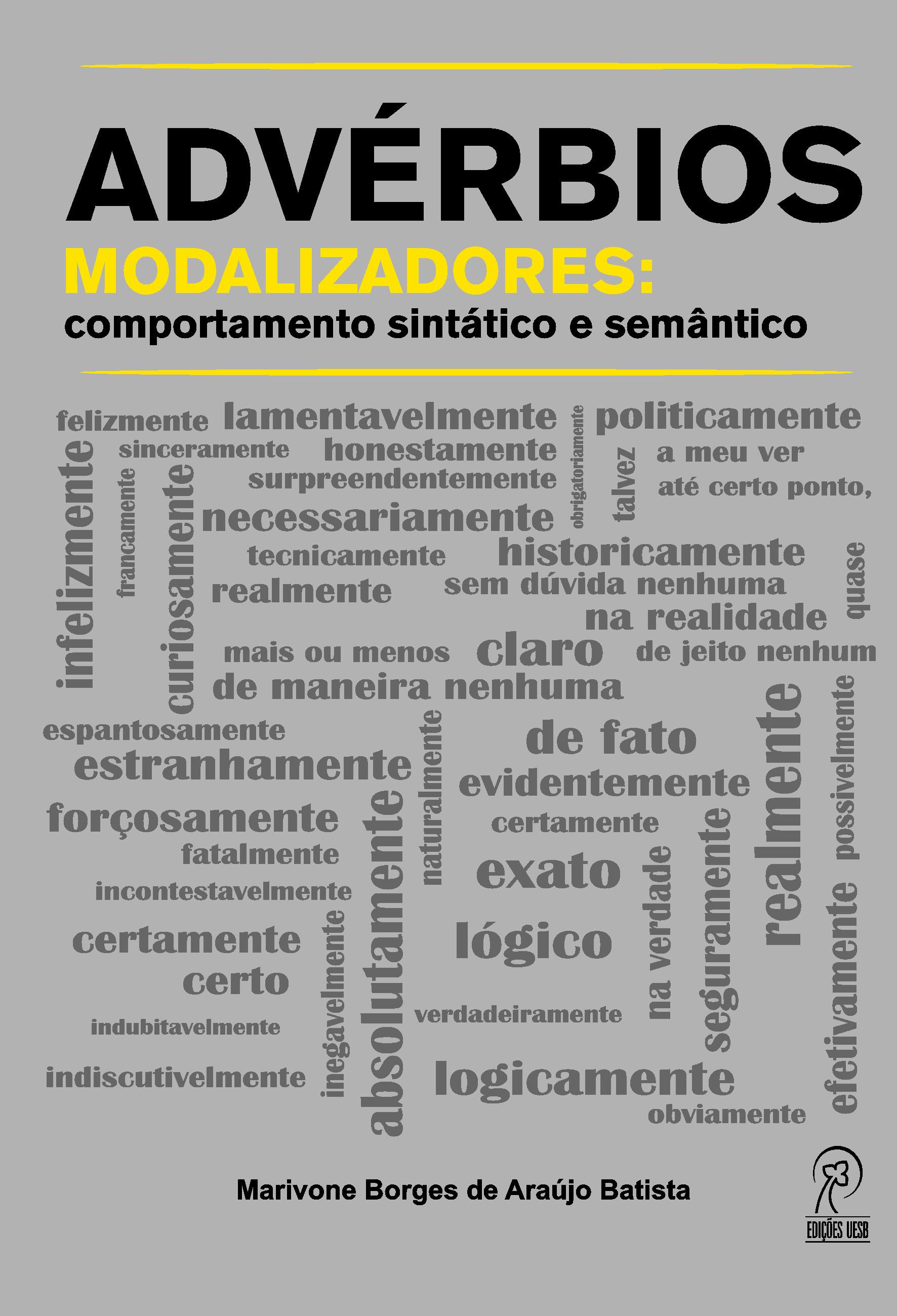 Advérbios Modalizadores: comportamento sintático e semântico