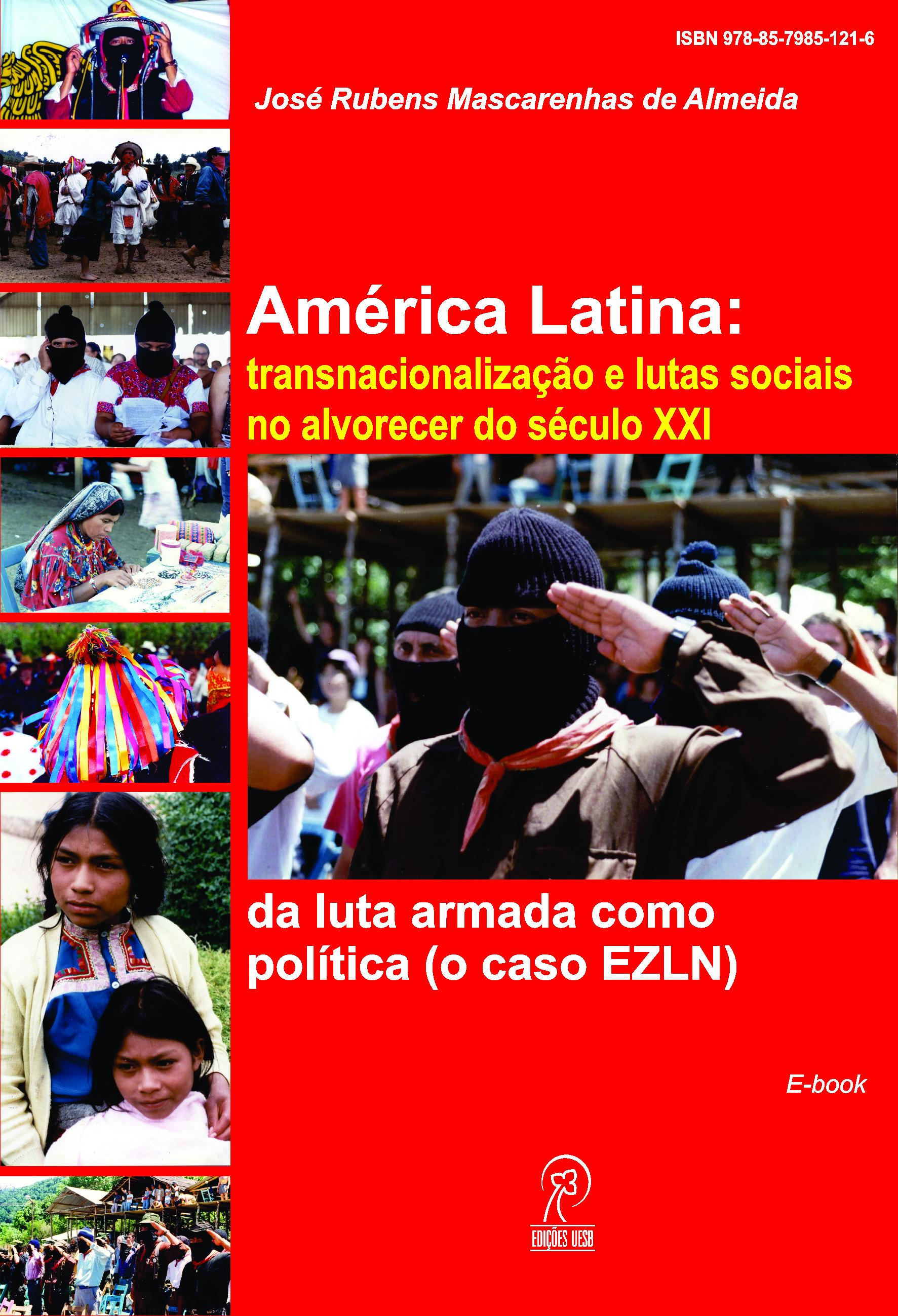 América Latina: transnacionalização e lutas sociais no alvorecer do século XXI – da luta armada como política (o caso EZLN)