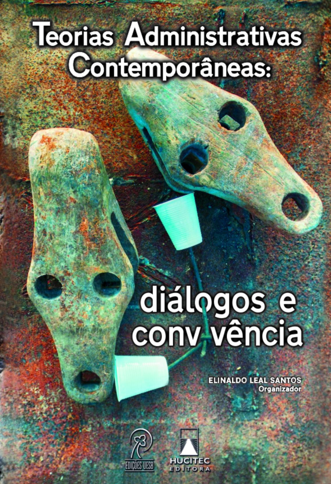 Teorias Administrativas Contemporâneas: diálogos e convivência