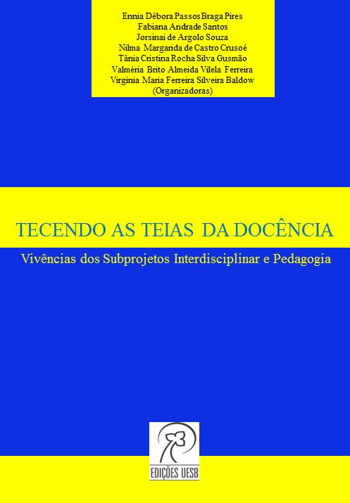 Tecendo as teias da docência: vivências dos subprojetos interdisciplinar e pedagogia