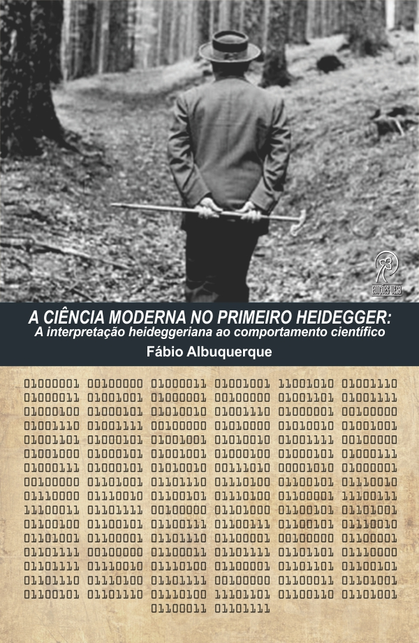 A ciência moderna no primeiro Heidegger: a interpretação heideggeriana ao comportamento científico