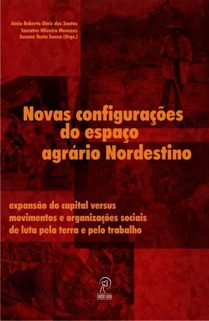 Novas configurações do espaço agrário nordestino: expansão do capital versus movimentos e organizações sociais de luta pela terra e pelo trabalho
