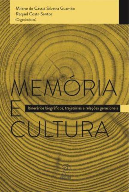 Memória e Cultura: itinerários biográficos, trajetórias e relações geracionais