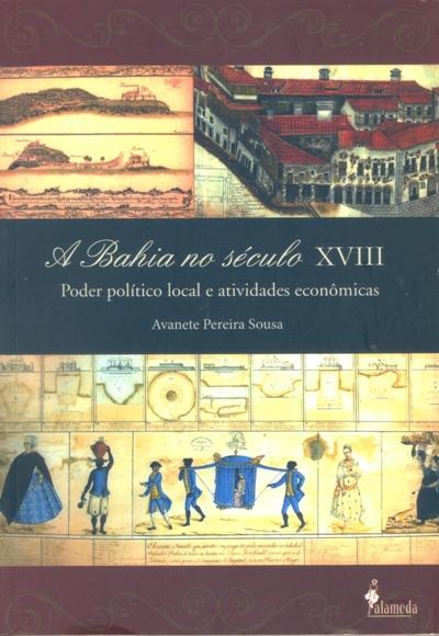 A Bahia no Século XVIII: poder político local e atividades econômicas