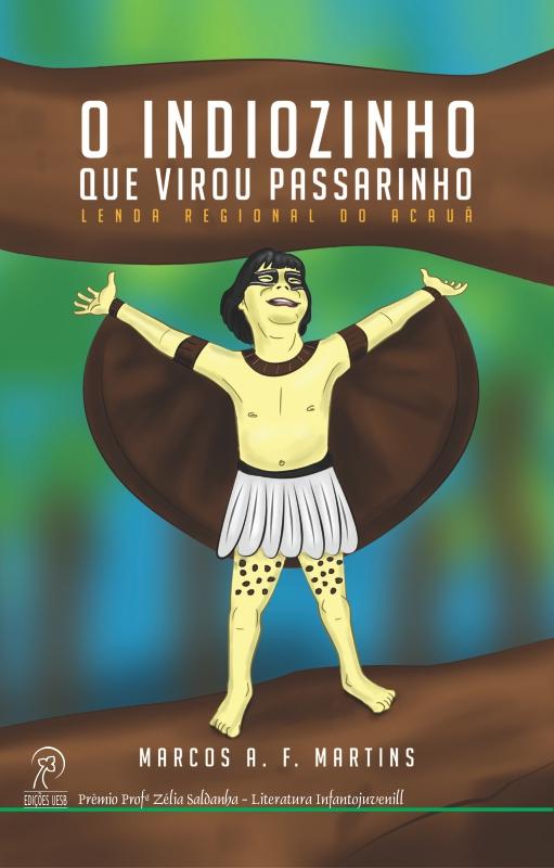 O indiozinho que virou passarinho – lenda regional do Acauã