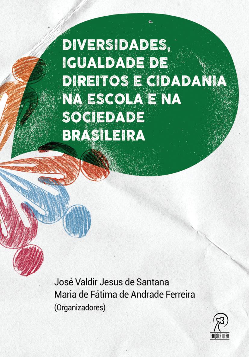 Diversidades, igualdade de direitos e cidadania na escola e na sociedade Brasileira