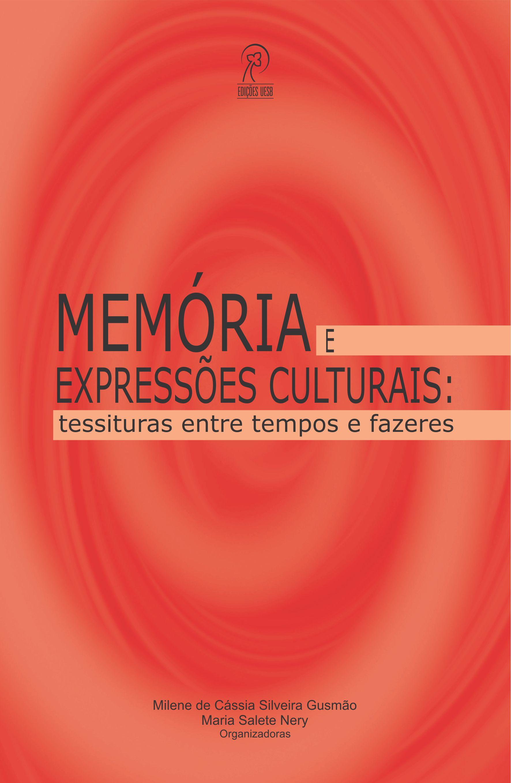Memória e expressões culturais: tessituras entre tempos e fazeres
