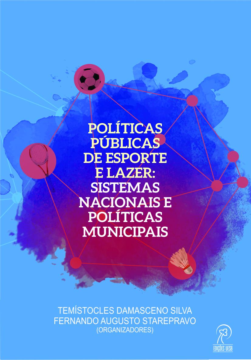 Políticas públicas de esporte e lazer: sistemas nacionais e políticas municipais