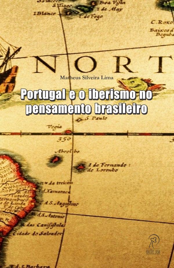 Portugal e o Iberismo no pensamento brasileiro