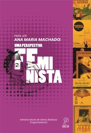 Para ler Ana Maria Machado: uma perspectiva feminista