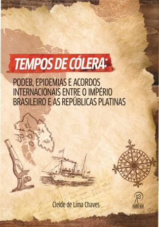 Tempos de cólera: poder, epidemias e acordos entre o império brasileiro e as repúblicas platinas