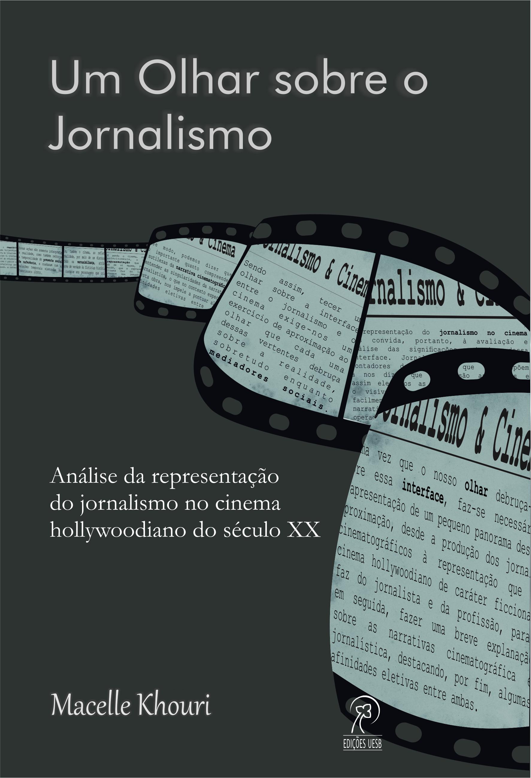 Um olhar sobre o jornalismo: análise da representação do jornalismo no cinema hollywoodiano do século XX