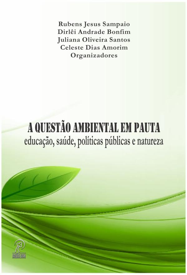 A questão ambiental em pauta: educação, saúde, políticas públicas e natureza