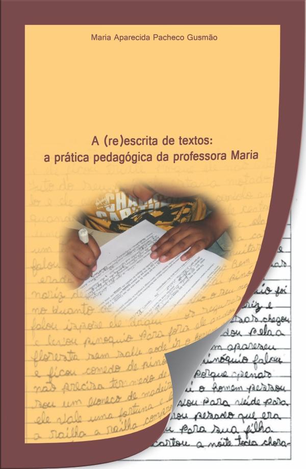 A (re)escrita de textos: a prática pedagógica da professora Maria