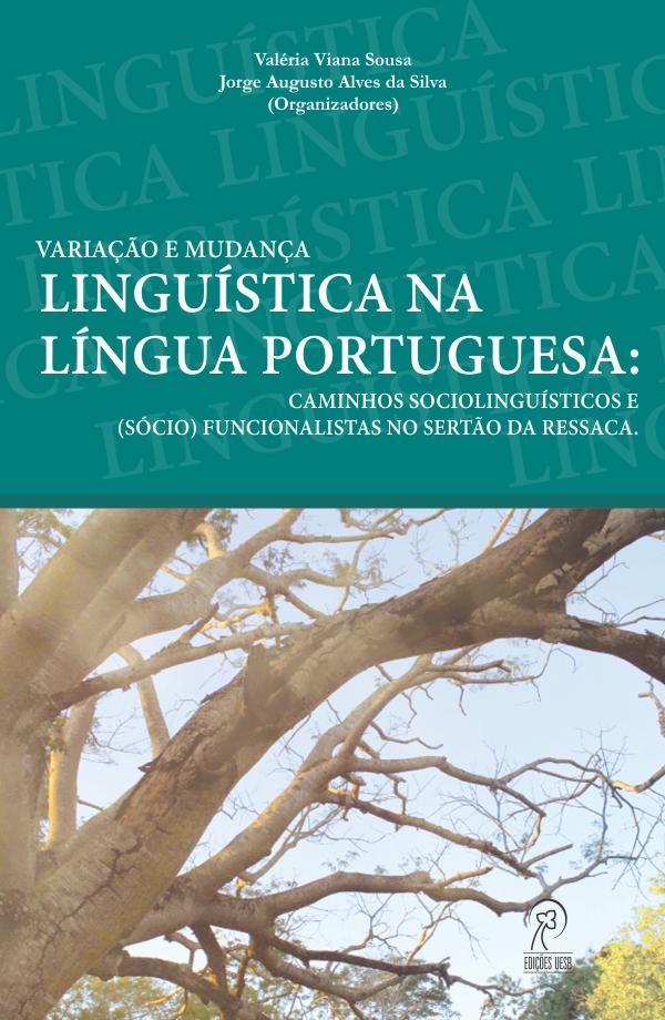 Variação e mudança linguística na língua portuguesa: caminhos sociolinguísticos e (sócio) funcionalistas no Sertão da Ressaca