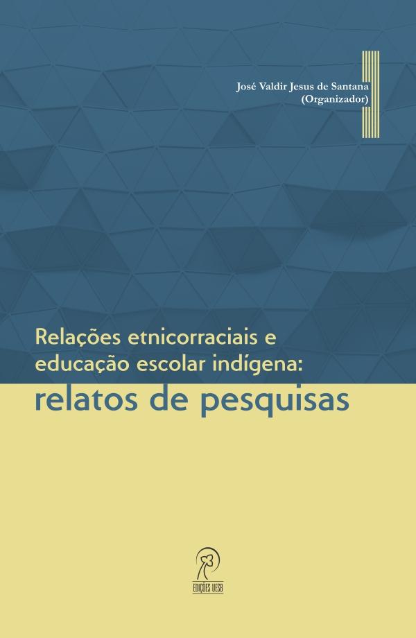Relações etnicorraciais e educação escolar indígena: relatos de pesquisas