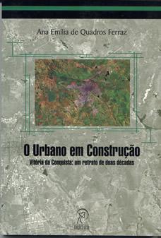 O Urbano em Construção. Vitória da Conquista: um retrato de duas décadas