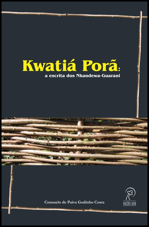 Kwatiá Porã: a escrita dos Nhandewa-Guarani